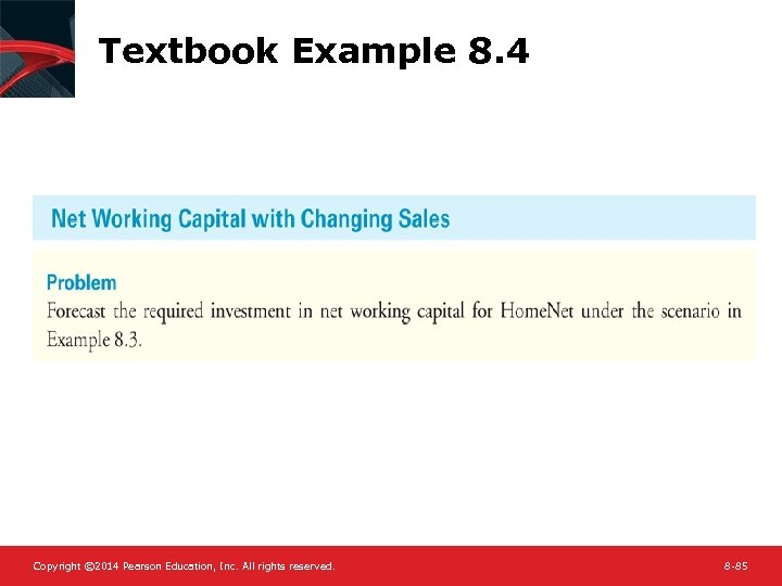 Textbook Example 8. 4 Copyright © 2014 Pearson Education, Inc. All rights reserved. 8