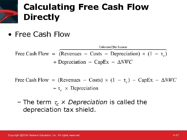 Calculating Free Cash Flow Directly • Free Cash Flow – The term tc ×