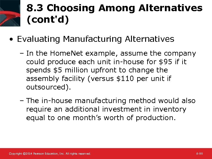 8. 3 Choosing Among Alternatives (cont'd) • Evaluating Manufacturing Alternatives – In the Home.