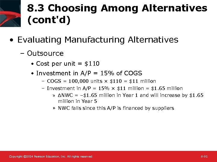 8. 3 Choosing Among Alternatives (cont'd) • Evaluating Manufacturing Alternatives – Outsource • Cost