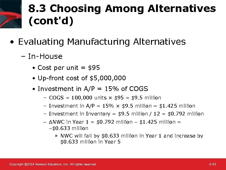 8. 3 Choosing Among Alternatives (cont'd) • Evaluating Manufacturing Alternatives – In-House • Cost