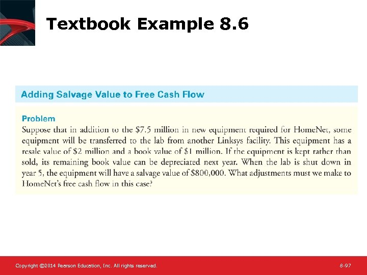 Textbook Example 8. 6 Copyright © 2014 Pearson Education, Inc. All rights reserved. 8