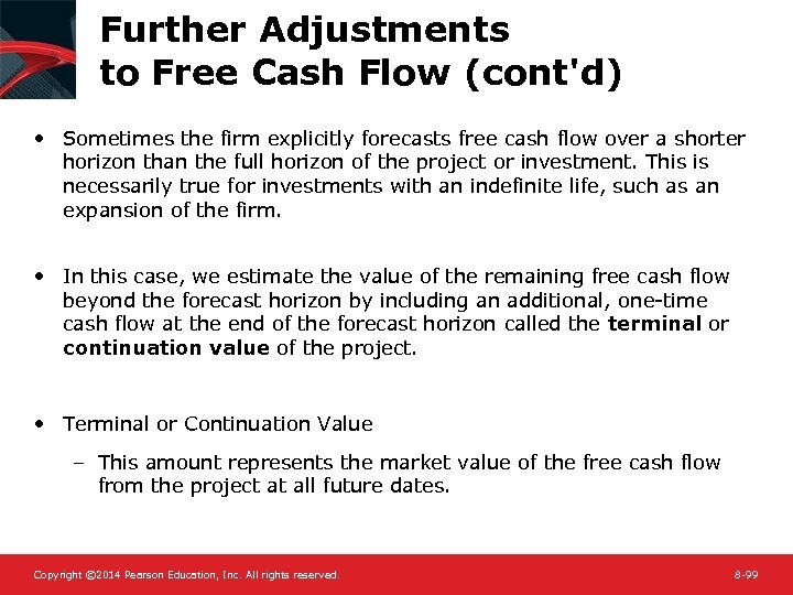 Further Adjustments to Free Cash Flow (cont'd) • Sometimes the firm explicitly forecasts free