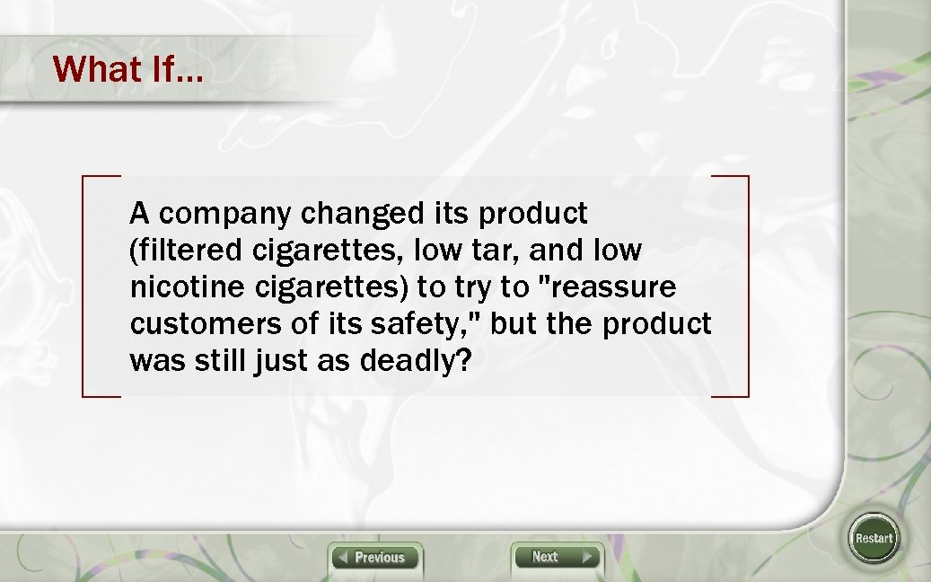 What If… A company changed its product (filtered cigarettes, low tar, and low nicotine