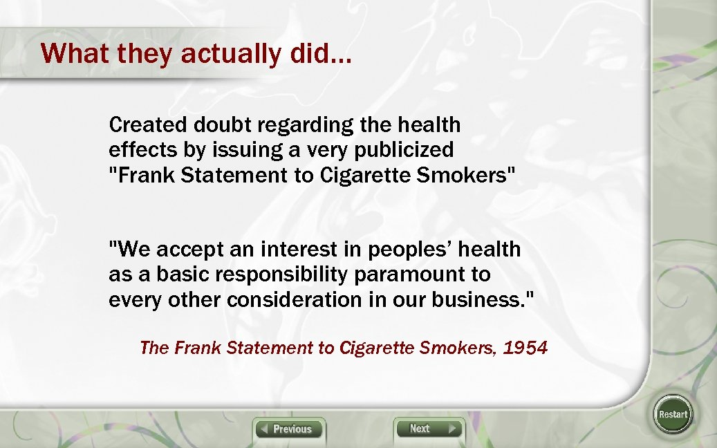 What they actually did… Created doubt regarding the health effects by issuing a very