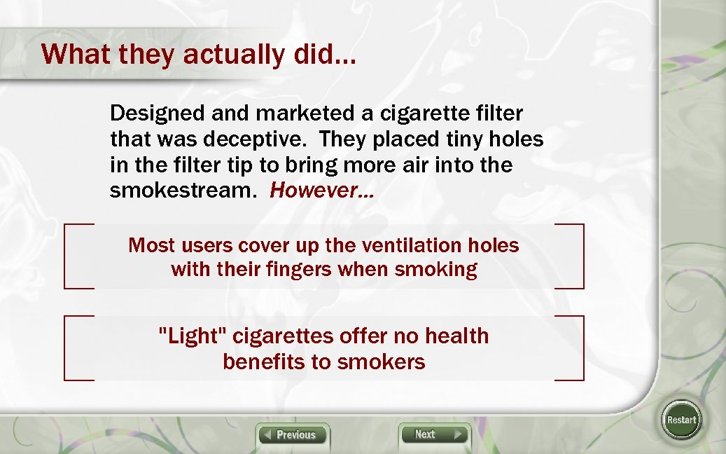 What they actually did… Designed and marketed a cigarette filter that was deceptive. They