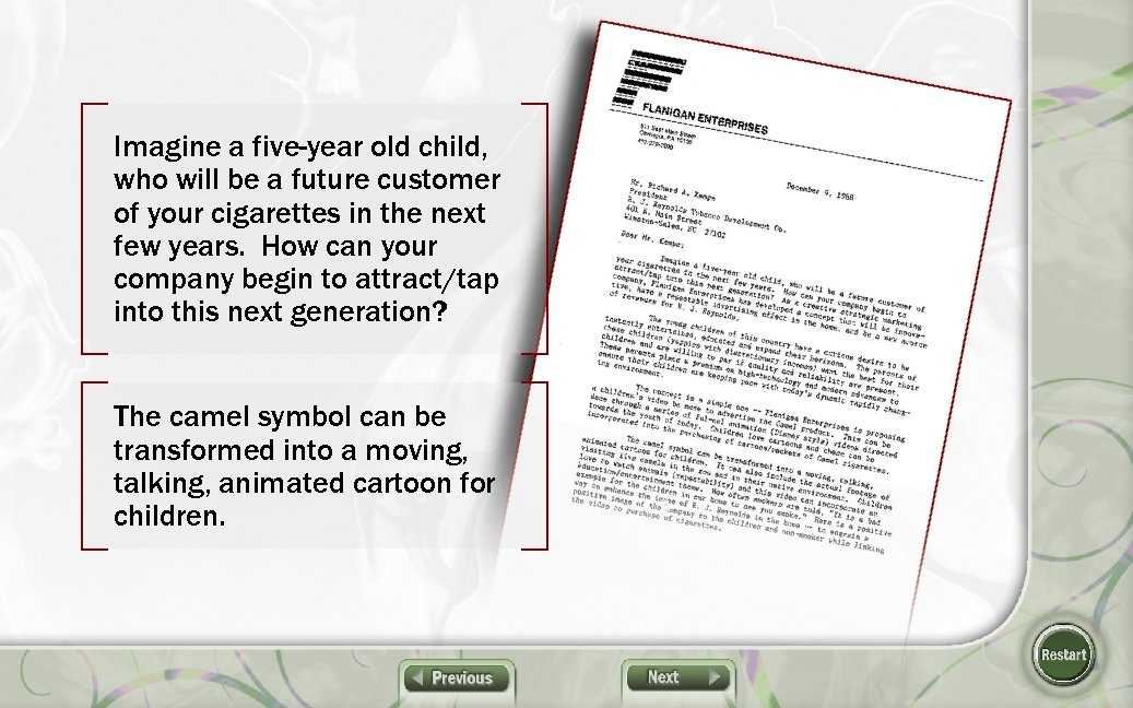 Imagine a five-year old child, who will be a future customer of your cigarettes