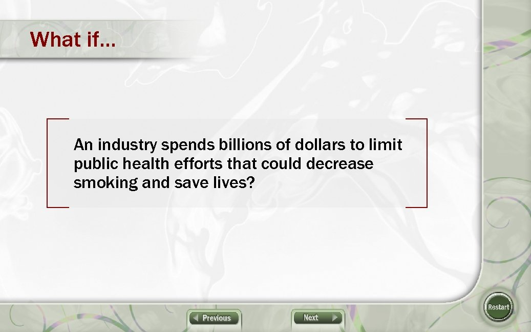 What if… An industry spends billions of dollars to limit public health efforts that