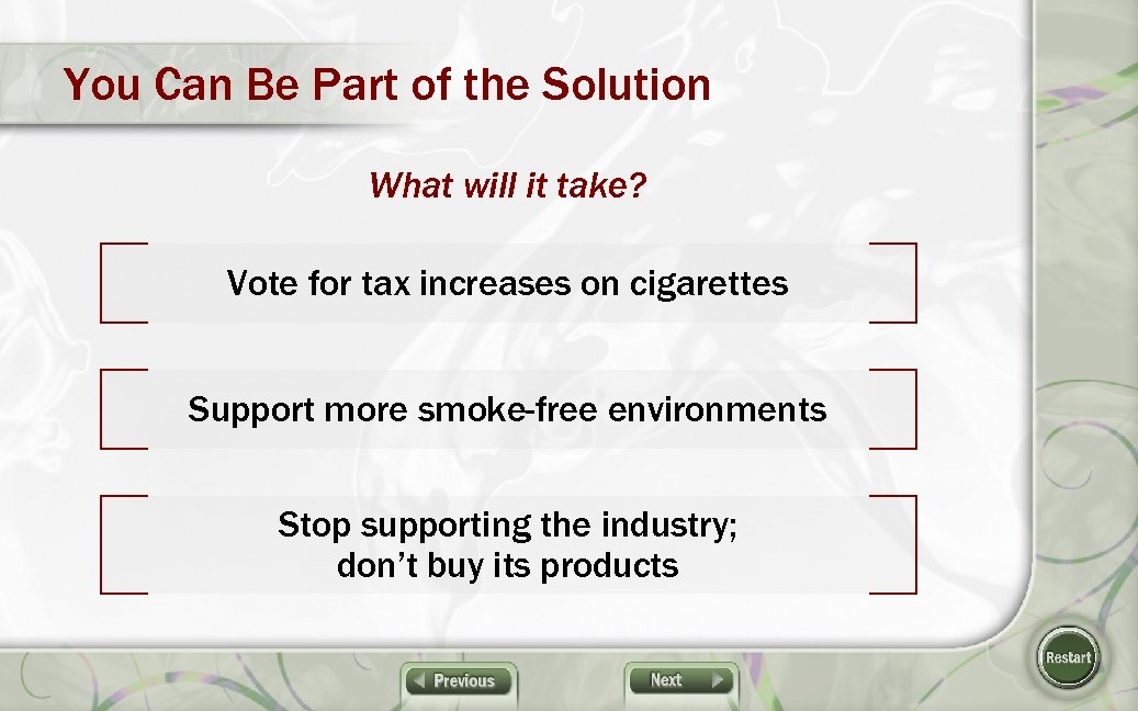 You Can Be Part of the Solution What will it take? Vote for tax