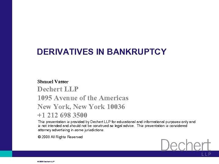 DERIVATIVES IN BANKRUPTCY Shmuel Vasser Dechert LLP 1095 Avenue of the Americas New York,