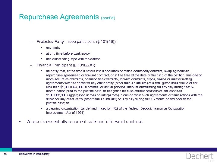 Repurchase Agreements (cont'd) – Protected Party – repo participant (§ 101(46)): • • at