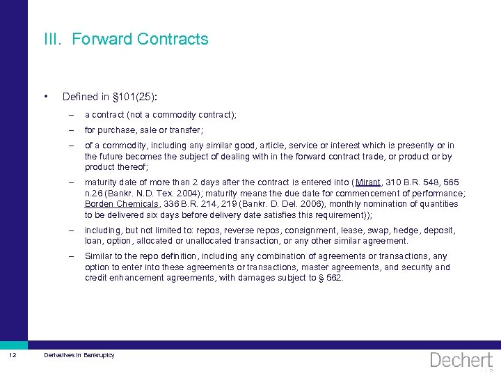 III. Forward Contracts • Defined in § 101(25): – – for purchase, sale or