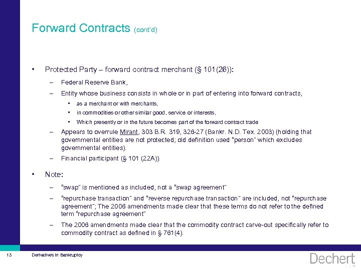 Forward Contracts (cont'd) • Protected Party – forward contract merchant (§ 101(26)): – Federal