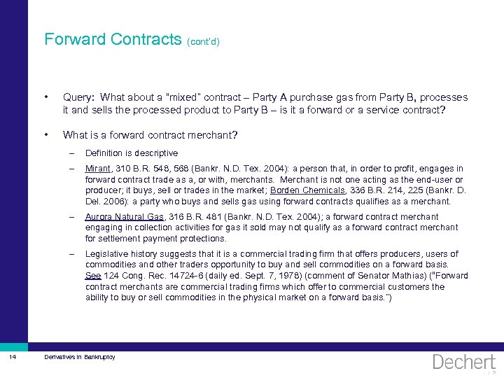 """Forward Contracts (cont'd) • Query: What about a """"mixed"""" contract – Party A purchase"""