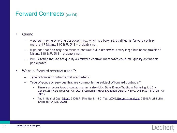 Forward Contracts (cont'd) • Query: – – A person that has only one forward