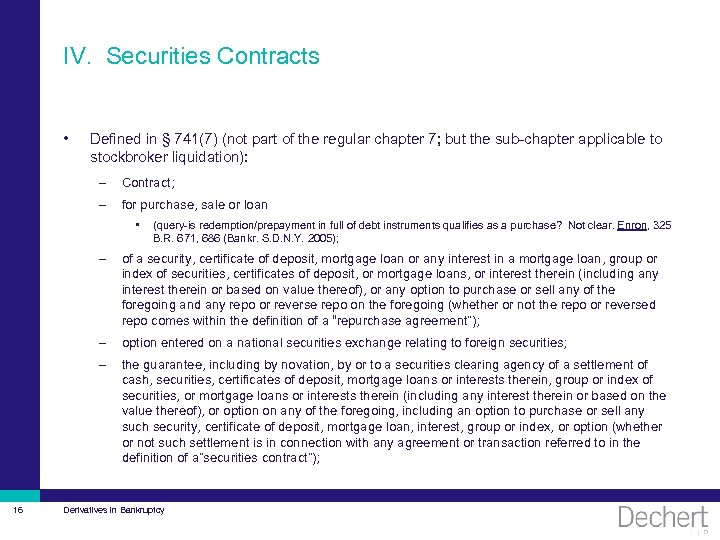 IV. Securities Contracts • Defined in § 741(7) (not part of the regular chapter