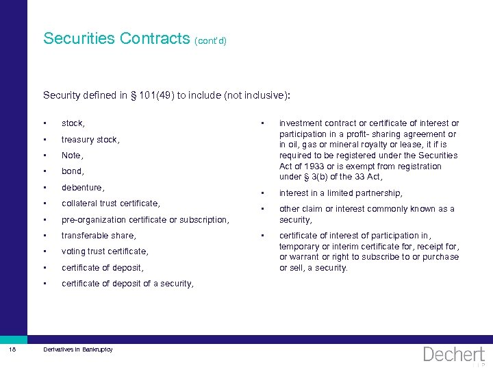 Securities Contracts (cont'd) Security defined in § 101(49) to include (not inclusive): • •