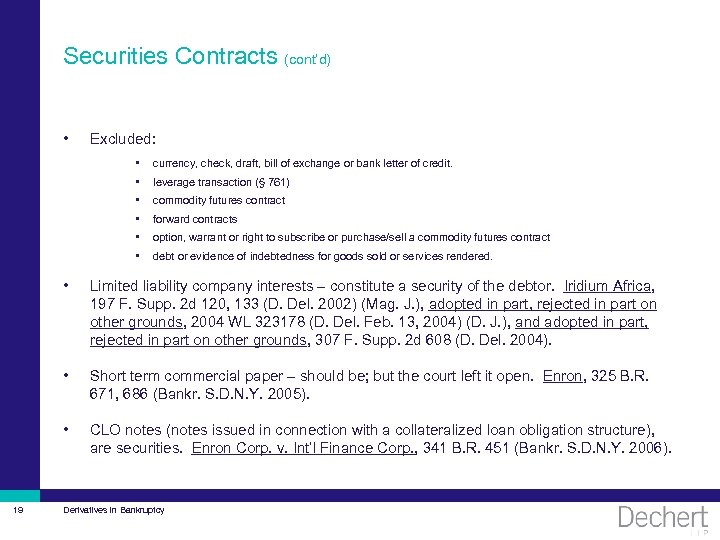 Securities Contracts (cont'd) • Excluded: • currency, check, draft, bill of exchange or bank
