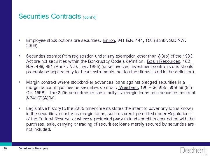 Securities Contracts (cont'd) • • Securities exempt from registration under any exemption other than