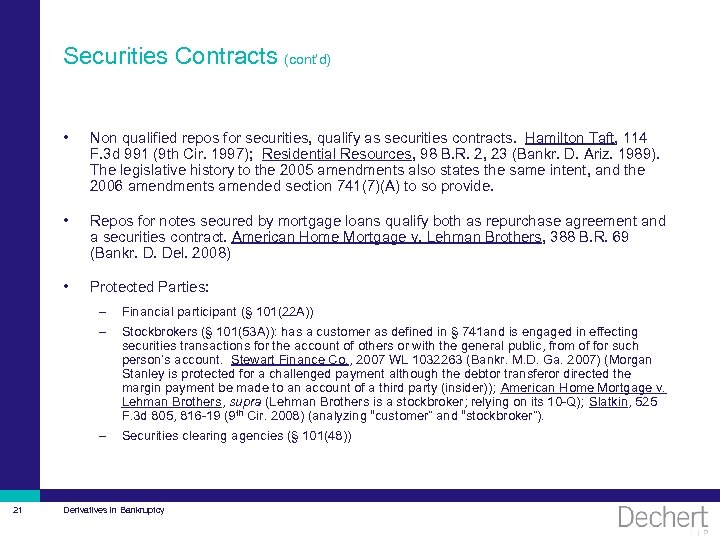 Securities Contracts (cont'd) • Non qualified repos for securities, qualify as securities contracts. Hamilton