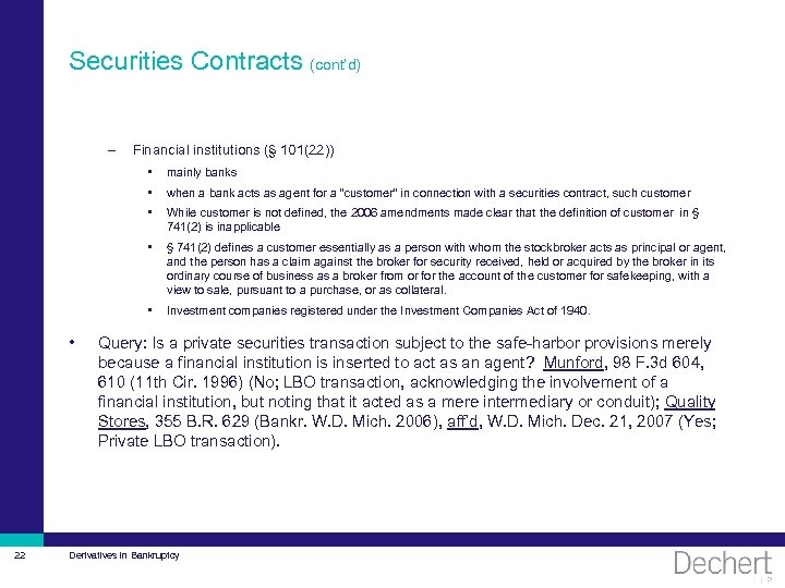 Securities Contracts (cont'd) – Financial institutions (§ 101(22)) • • While customer is not