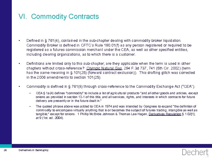 VI. Commodity Contracts • Defined in § 761(4), contained in the sub-chapter dealing with