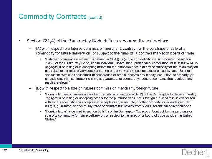 Commodity Contracts (cont'd) • Section 761(4) of the Bankruptcy Code defines a commodity contract