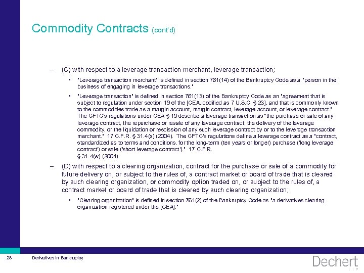 Commodity Contracts (cont'd) – (C) with respect to a leverage transaction merchant, leverage transaction;