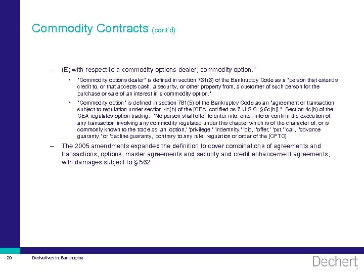 Commodity Contracts (cont'd) – (E) with respect to a commodity options dealer, commodity option.