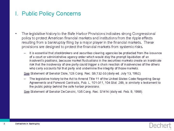 I. Public Policy Concerns • The legislative history to the Safe Harbor Provisions indicates
