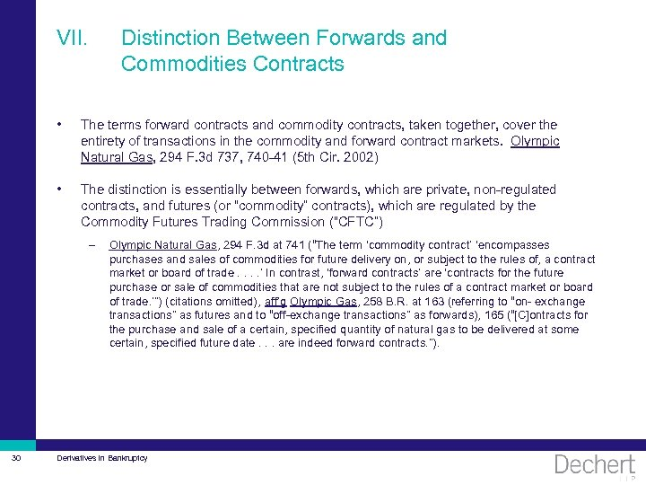 VII. Distinction Between Forwards and Commodities Contracts • The terms forward contracts and commodity