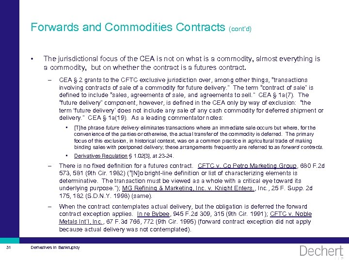 Forwards and Commodities Contracts (cont'd) • The jurisdictional focus of the CEA is not