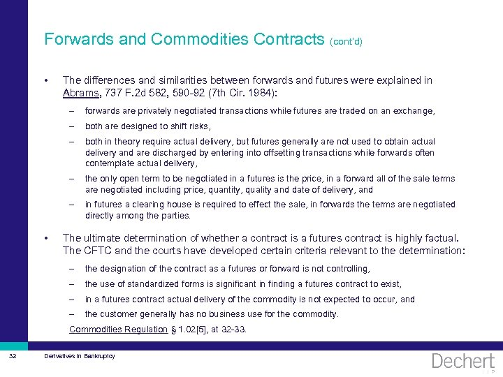 Forwards and Commodities Contracts (cont'd) • The differences and similarities between forwards and futures