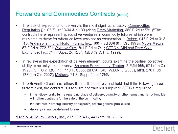 Forwards and Commodities Contracts (cont'd) • The lack of expectation of delivery is the