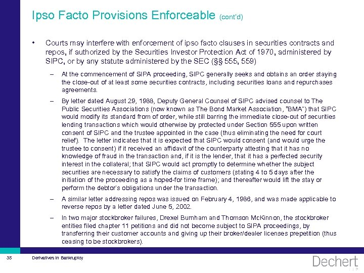 Ipso Facto Provisions Enforceable (cont'd) • Courts may interfere with enforcement of ipso facto