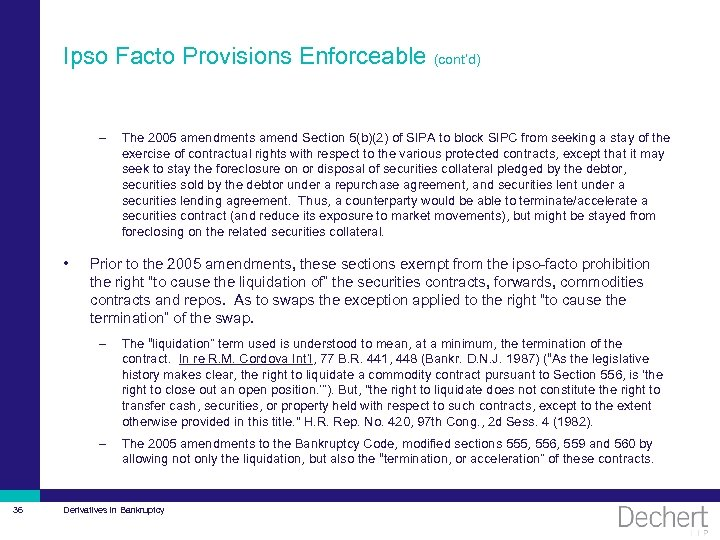 Ipso Facto Provisions Enforceable (cont'd) – • The 2005 amendments amend Section 5(b)(2) of