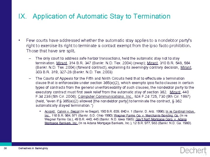IX. Application of Automatic Stay to Termination • Few courts have addressed whether the