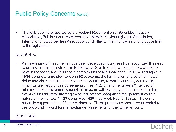 Public Policy Concerns (cont'd) • The legislation is supported by the Federal Reserve Board,
