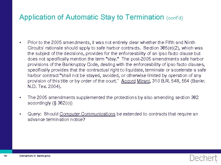 Application of Automatic Stay to Termination (cont'd) • • The 2005 amendments supplemented the