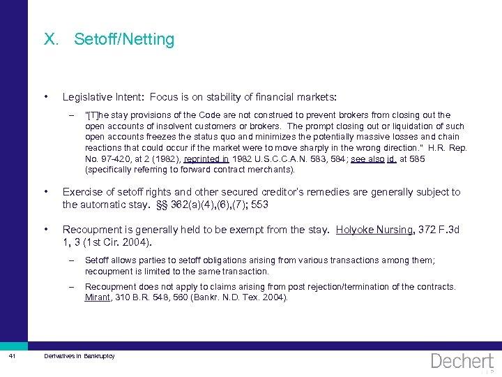 X. Setoff/Netting • Legislative Intent: Focus is on stability of financial markets: –