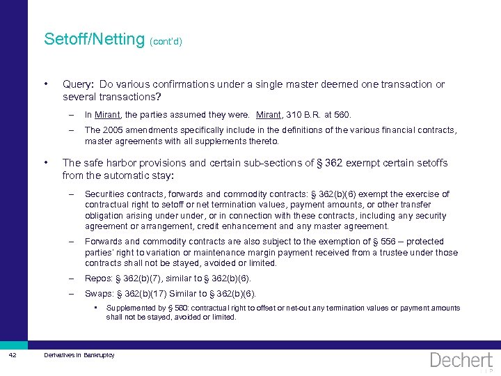 Setoff/Netting (cont'd) • Query: Do various confirmations under a single master deemed one transaction