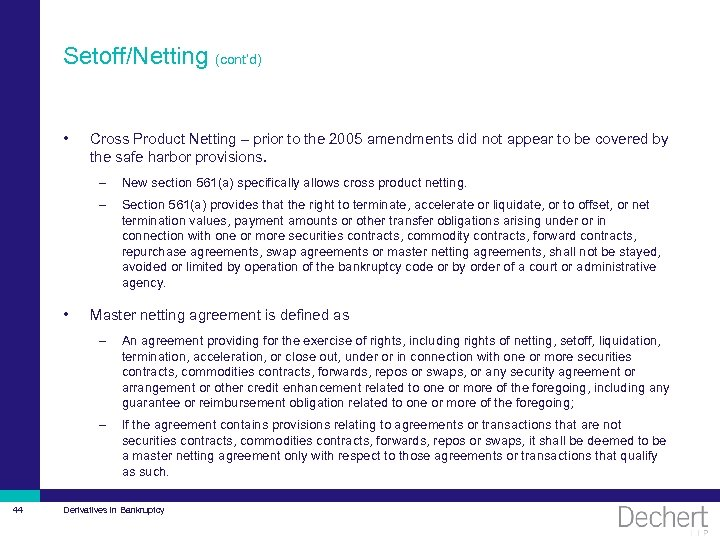 Setoff/Netting (cont'd) • Cross Product Netting – prior to the 2005 amendments did not