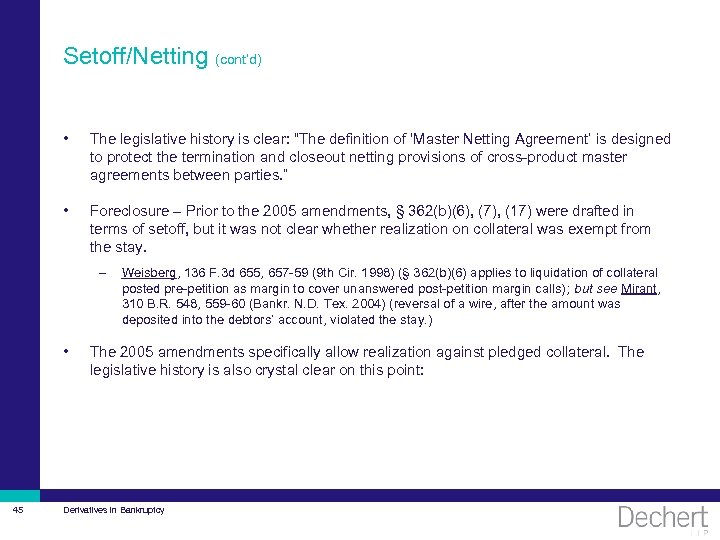 """Setoff/Netting (cont'd) • The legislative history is clear: """"The definition of 'Master Netting Agreement'"""