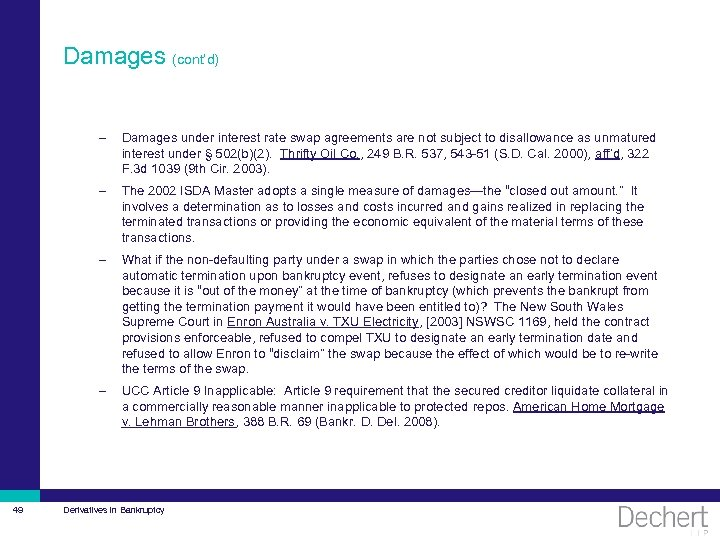 Damages (cont'd) – – The 2002 ISDA Master adopts a single measure of damages—the