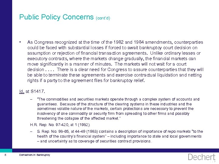 Public Policy Concerns (cont'd) • As Congress recognized at the time of the 1982