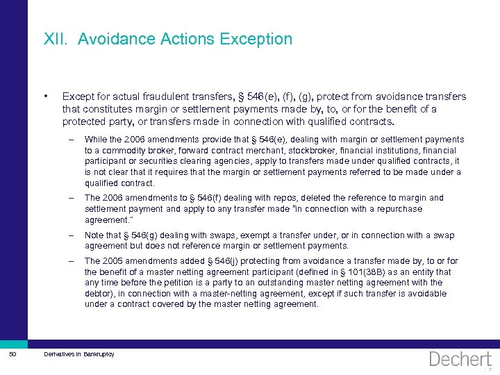 XII. Avoidance Actions Exception • Except for actual fraudulent transfers, § 546(e), (f), (g),