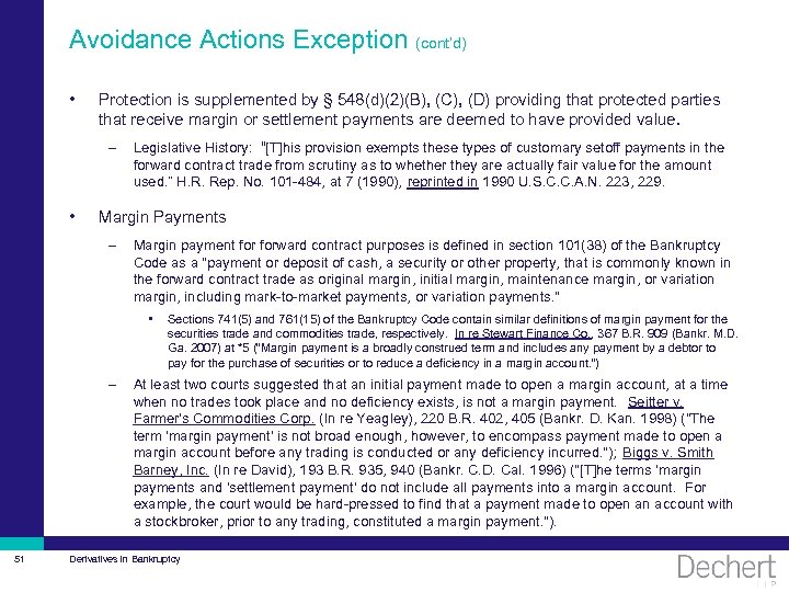 Avoidance Actions Exception (cont'd) • Protection is supplemented by § 548(d)(2)(B), (C), (D) providing