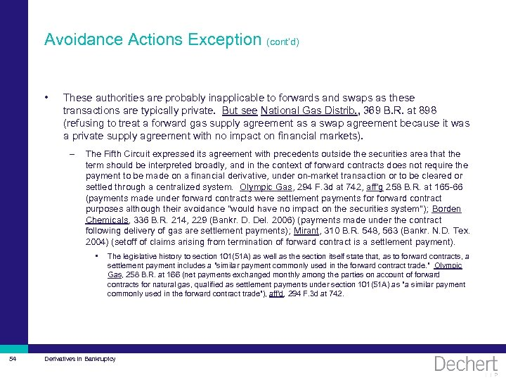 Avoidance Actions Exception (cont'd) • These authorities are probably inapplicable to forwards and swaps