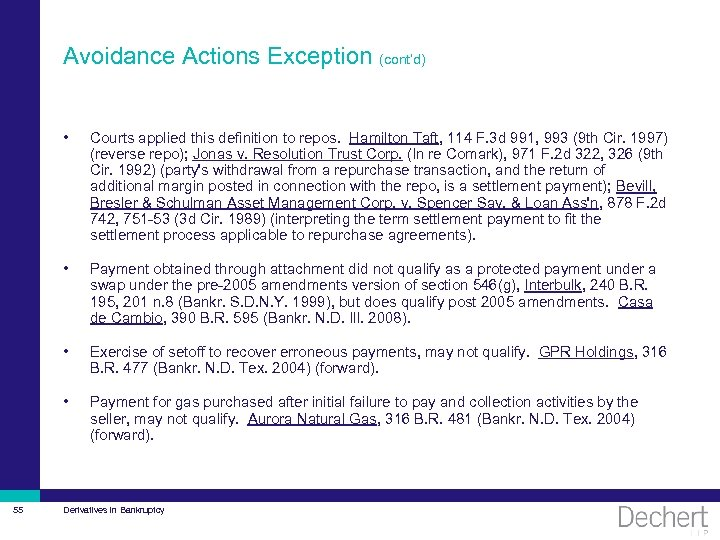 Avoidance Actions Exception (cont'd) • • Payment obtained through attachment did not qualify as