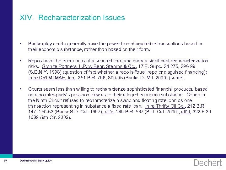 XIV. Recharacterization Issues • • Repos have the economics of a secured loan and